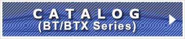 CATALOG BT/BTX Series